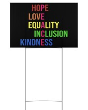 Peace hope love equality inclusion kind yard sign 18x12 Yard Sign back