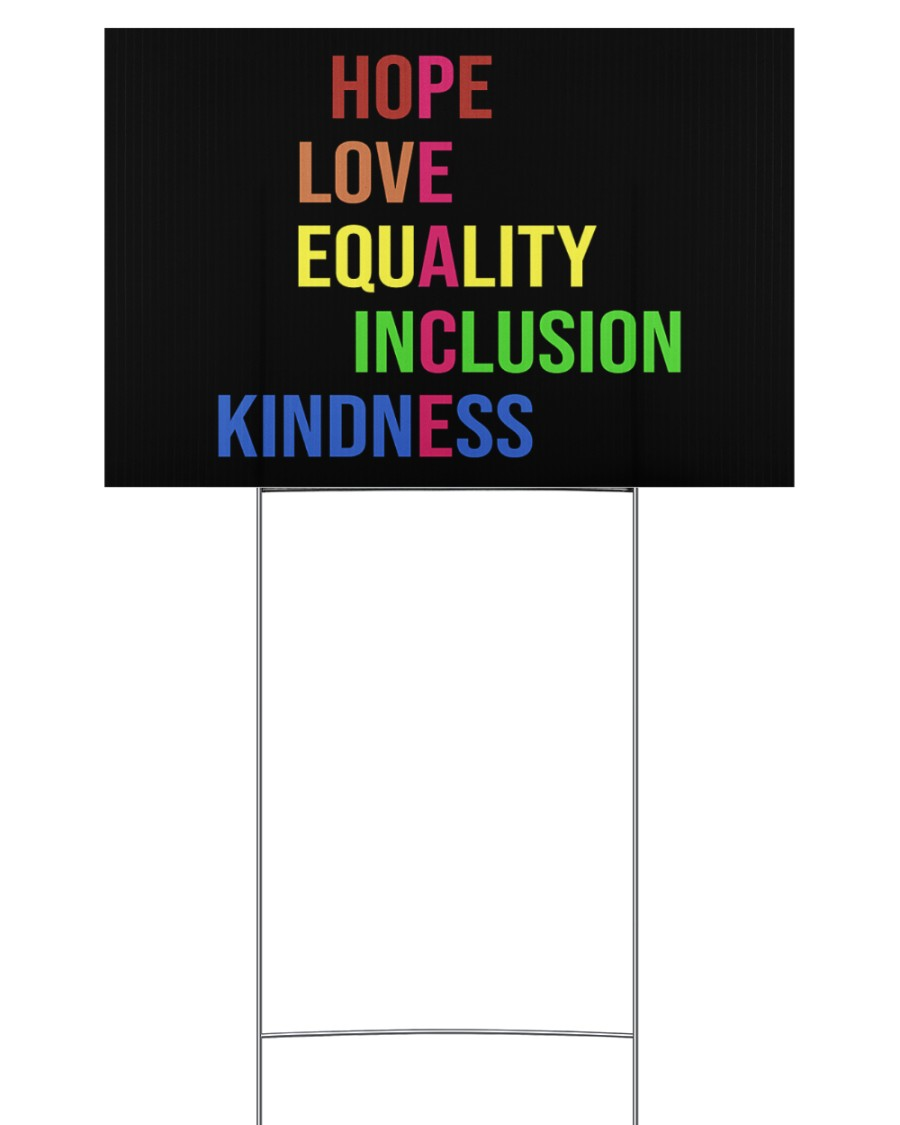 Peace hope love equality inclusion kind yard sign 18x12 Yard Sign