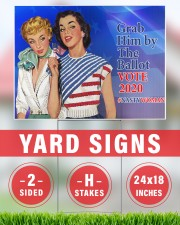 Grab him by the ballot Vote 2020 nasty yard sign 24x18 Yard Sign aos-yard-sign-24x18-lifestyle-front-33