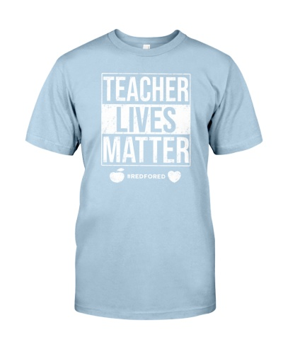 Teacher Lives Matter RedForEd