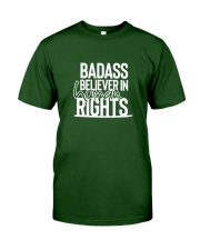 Badass Believer in Human Rights Classic T-Shirt front