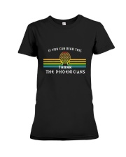 if you can read this thank the phoenicians  Premium Fit Ladies Tee thumbnail