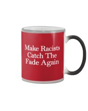 Make Racists Catch The Fade Again Color Changing Mug thumbnail