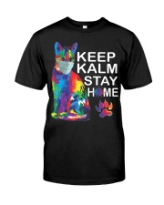 KEEP CALM STAY HOME Classic T-Shirt front