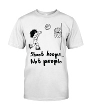 Shoot Hoops Not people Classic T-Shirt front