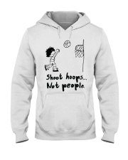 Shoot Hoops Not people Hooded Sweatshirt thumbnail
