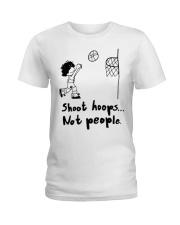 Shoot Hoops Not people Ladies T-Shirt thumbnail