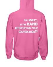 i'm sorry is the band interrupting  Hooded Sweatshirt thumbnail