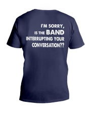i'm sorry is the band interrupting  V-Neck T-Shirt thumbnail