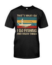 I go fishing and i know things Classic T-Shirt thumbnail