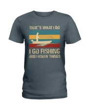 I go fishing and i know things Ladies T-Shirt tile