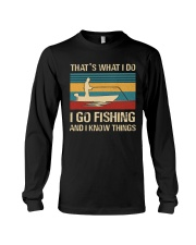 I go fishing and i know things Long Sleeve Tee thumbnail