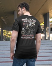 I'm too old to fight i just shoot you Classic T-Shirt apparel-classic-tshirt-lifestyle-back-48