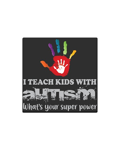 I teach kids with AUTISM What's your super power