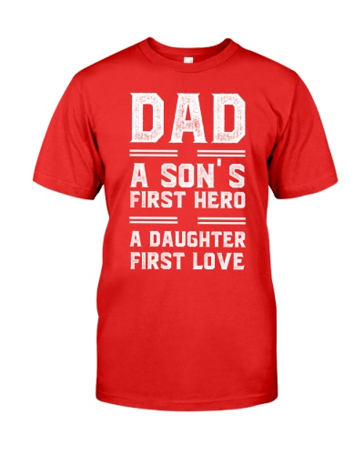 Dad A Son's First Hero A Daughter First Love