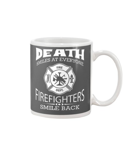 Death Smiles At Everyone Firefighters Smile Back