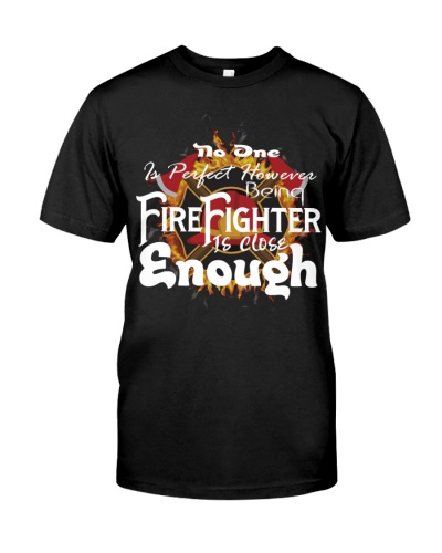 No One Is Perfect ---- Firefighter Is Close Enough