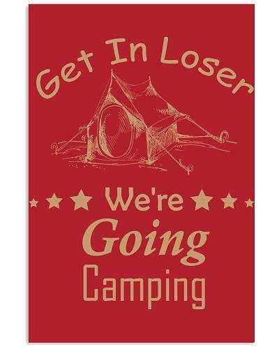 Get In Loser We'er Going Camping