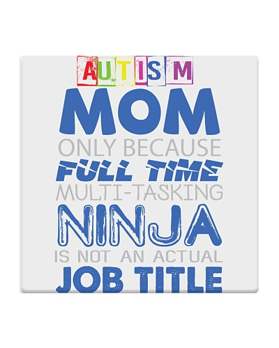 AUTISM MOM ONLY BECAUSE FULL TIME MULTI-TASKING