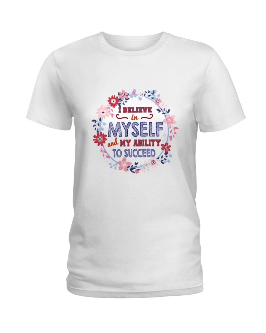 Believe in myself and my ability to succeed Ladies T-Shirt