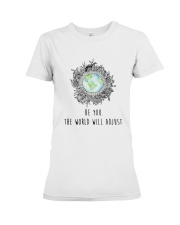 Be you the world will adjust Premium Fit Ladies Tee front