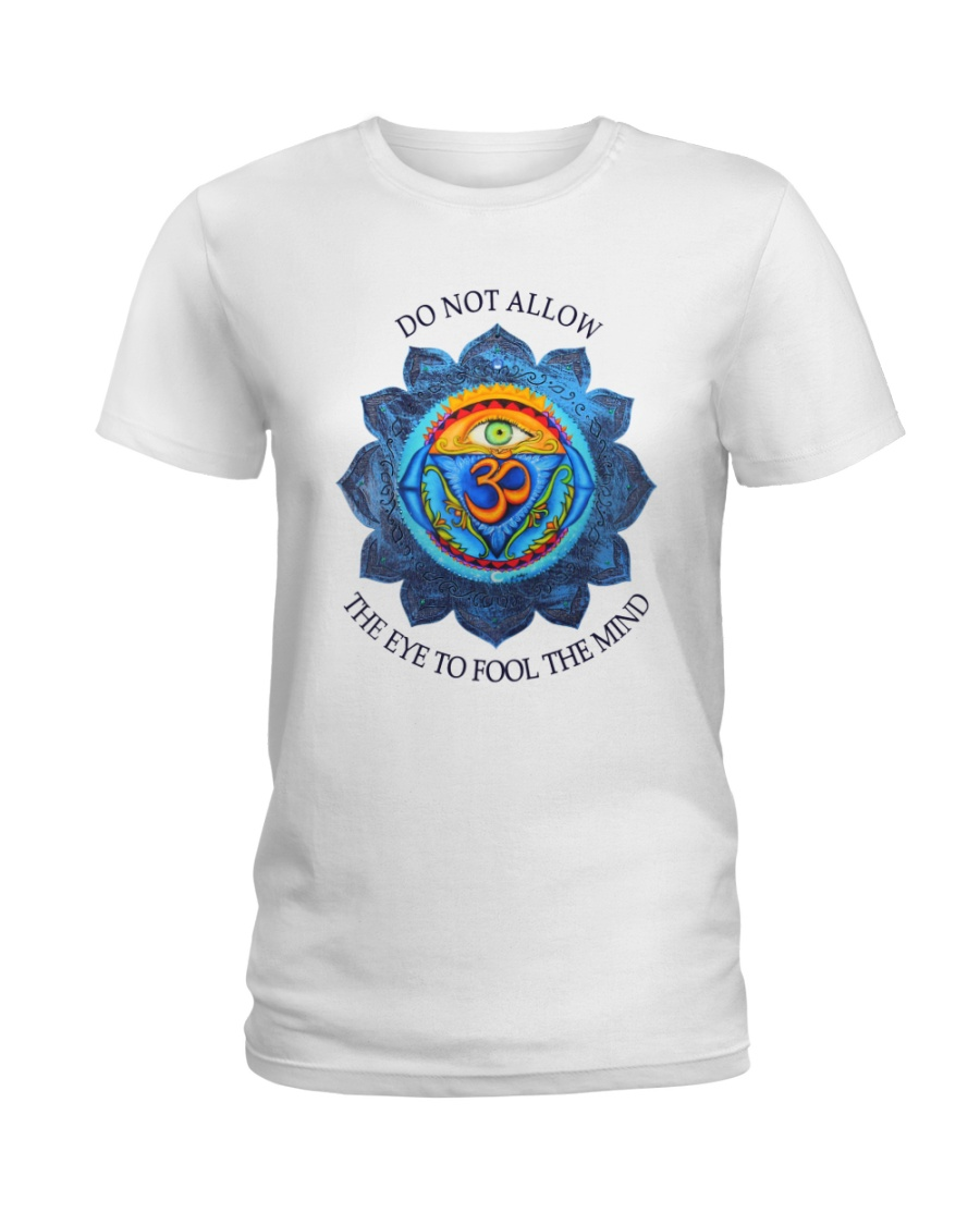 Do not allow the eye to fool the mind mandala Ladies T-Shirt