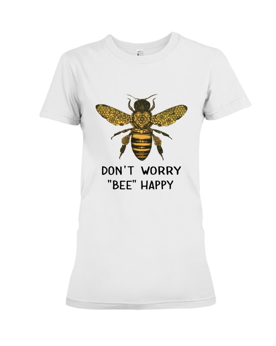 Don't worry Bee Happy Premium Fit Ladies Tee