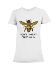 Don't worry Bee Happy Premium Fit Ladies Tee front