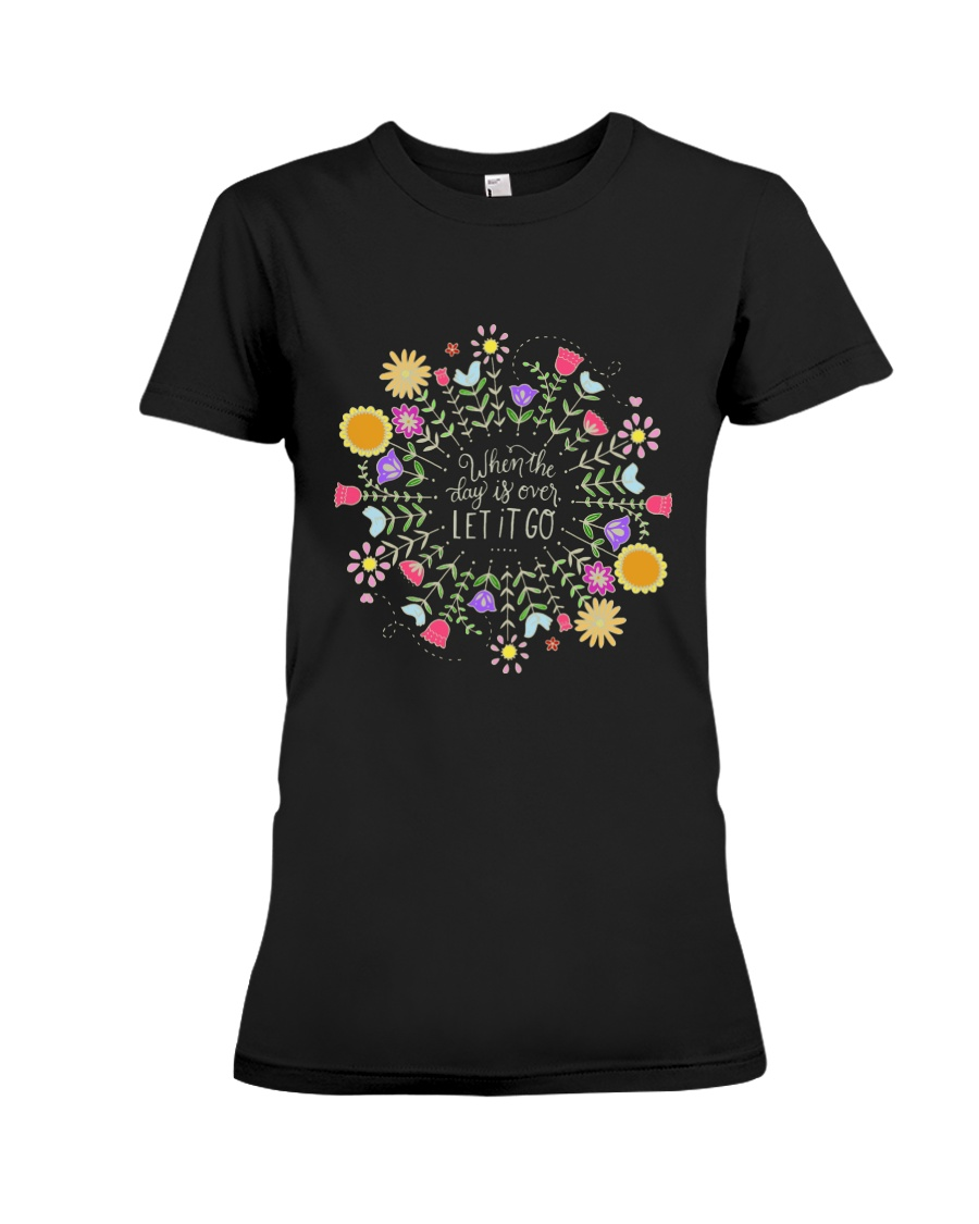 When the day is over let it go Premium Fit Ladies Tee