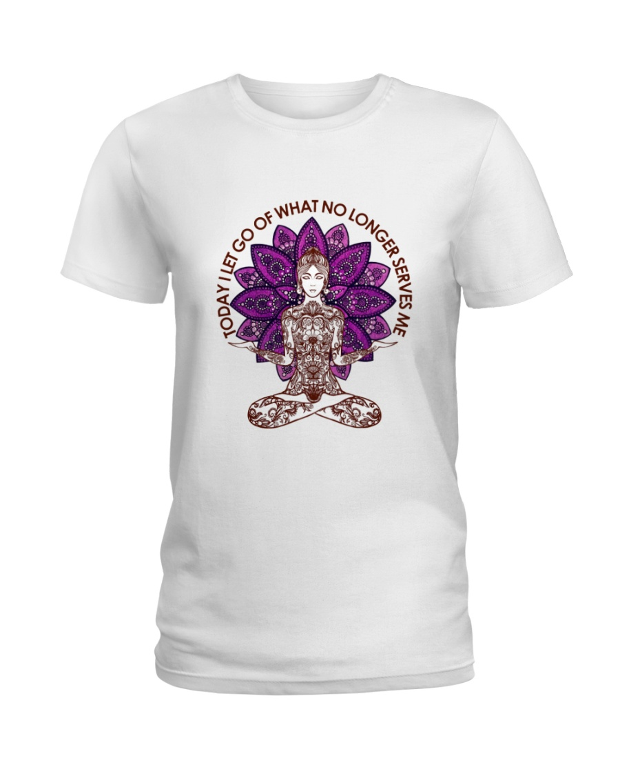Today I let go of what no longer serves me Ladies T-Shirt