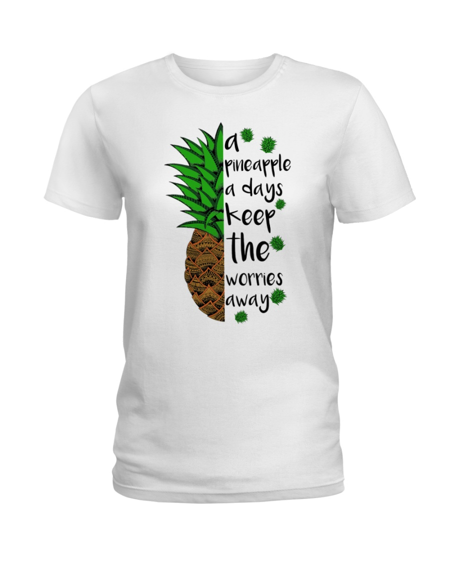 A pineapple a days keep the worries away Ladies T-Shirt