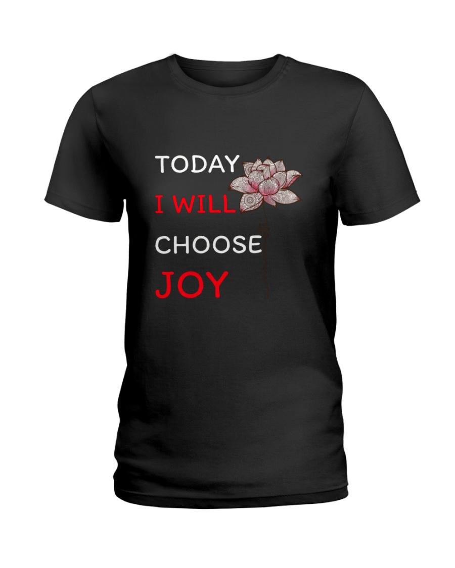 Today I will choose joy Ladies T-Shirt