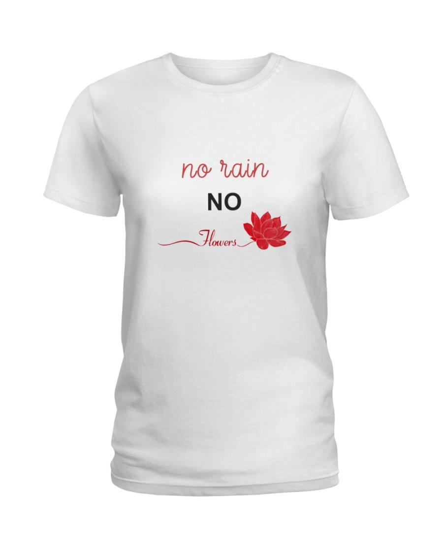 No rain no flowers Ladies T-Shirt
