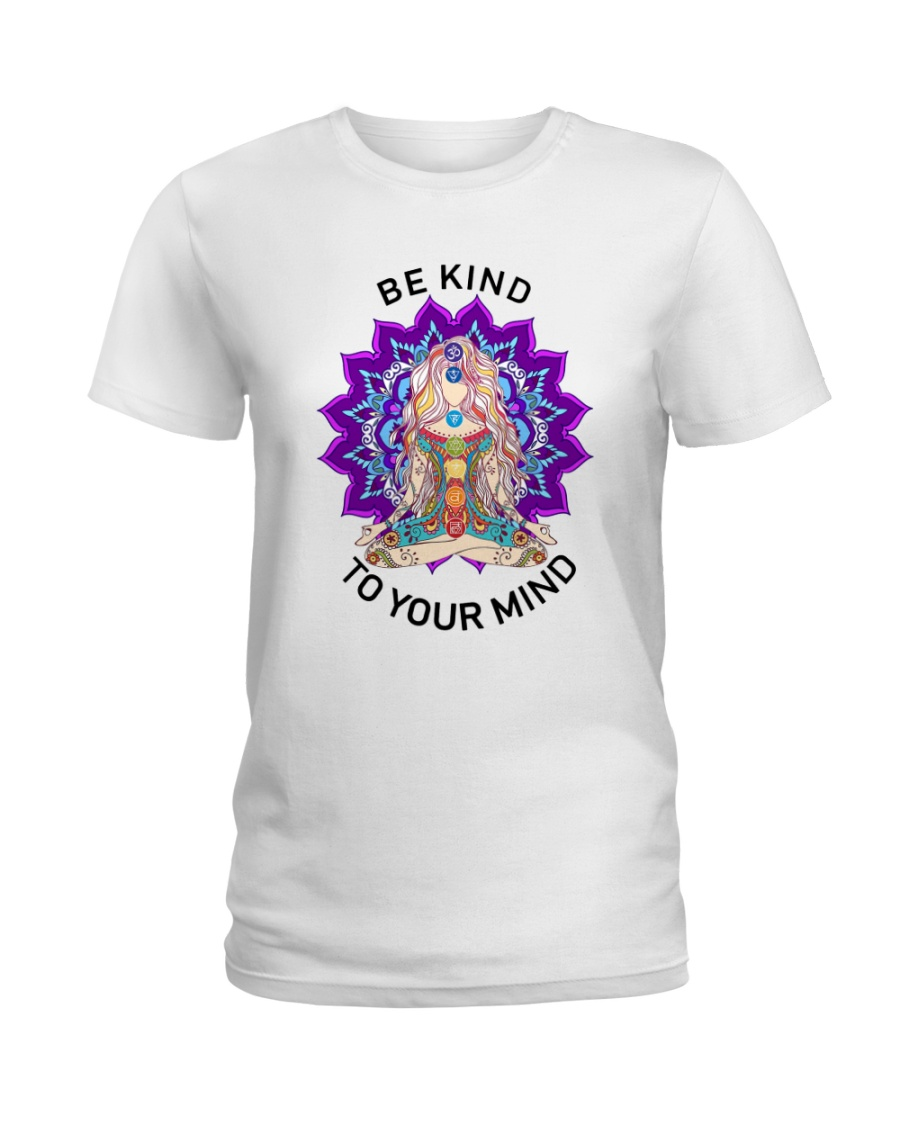 Be kind to your mind Ladies T-Shirt