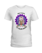 Be kind to your mind Ladies T-Shirt front
