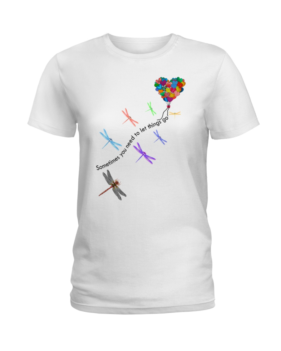 Sometimes you need to let things go Ladies T-Shirt