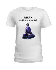 Relax nothing is in control Ladies T-Shirt front
