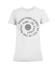 Everything comes to you at the right time Premium Fit Ladies Tee thumbnail