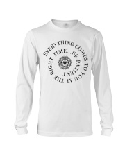 Everything comes to you at the right time Long Sleeve Tee thumbnail