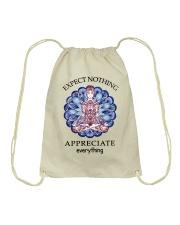 Expect Nothing Appreciate Everything Drawstring Bag thumbnail