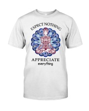 Expect Nothing Appreciate Everything Classic T-Shirt thumbnail