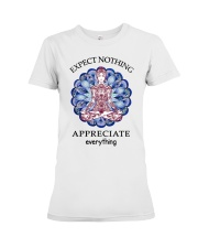 Expect Nothing Appreciate Everything Premium Fit Ladies Tee thumbnail