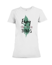 Enjoy the little things Premium Fit Ladies Tee thumbnail