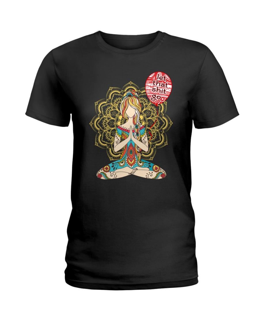 Let that shit go mandala Ladies T-Shirt