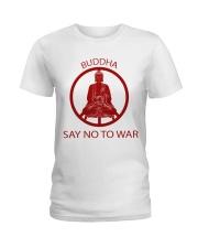 Buddha say no to war Ladies T-Shirt front