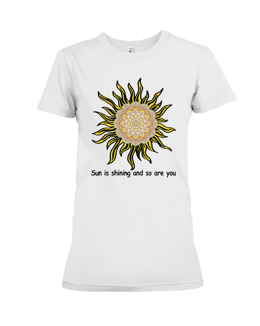 Sun is shining and so are you Premium Fit Ladies Tee