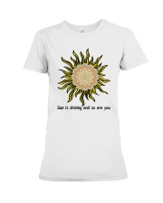 Sun is shining and so are you Premium Fit Ladies Tee front