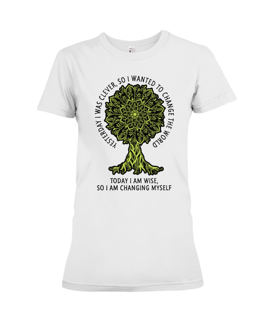 Today I am wise so I am changing myself Premium Fit Ladies Tee