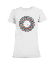 May my heart be kind my mind fierce Premium Fit Ladies Tee front