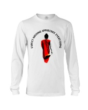Expect nothing appreciate everything Long Sleeve Tee thumbnail